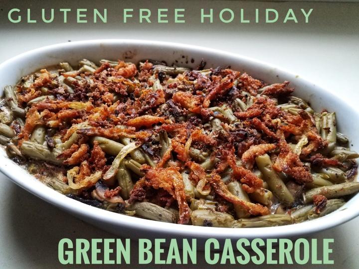 Gluten Free Holiday: Green BeanCasserole